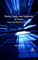 Medea, Magic, and Modernity in France