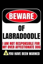 Beware of Labradoodle I Am Not Responsible For My Over Affectionate Dog You Have Been Warned