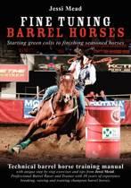 Fine Tuning Barrel Horses