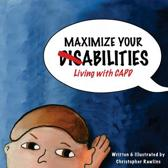 Maximize Your Abilities - Living with Capd