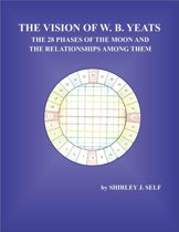 The Vision of W. B. Yeats The 28 Phases Of The Moon And The Relationships Among Them