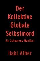 Der Kollektive Globale Selbstmord
