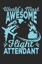 World's Awesome Flight Attendant: Gag Blank Lined Notebook for Flight Attendant - 6x9 Inch - 120 Pages