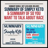 Summary Bundle: Diet & Religion: Includes Summary of Simply Keto & Summary of So You Want to Talk About Race