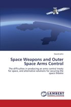 Space Weapons and Outer Space Arms Control