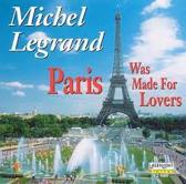 Michael Legrand Orchestra : Paris Was Made for Lovers