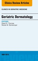 Geriatric Dermatology, An Issue of Clinics in Geriatric Medicine, E-Book
