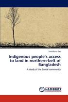 Indigenous People's Access to Land in Northern-Belt of Bangladesh