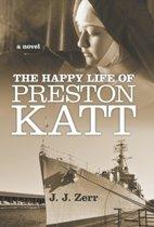 The Happy Life of Preston Katt