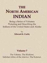 The North American Indian Volume 7 - The Yakima, the Klickitat, Salishan Tribes of the Interior, the Kutenai