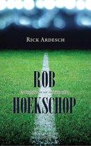 Rob hoekschop - de biografie van een voetbalamateur