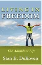 Living in Freedom the Abundant Life