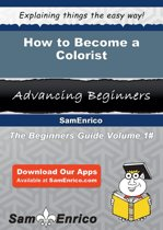 Download ebook How to Become a Colorist the cheapest