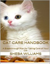 Cat Care Handbook: A Breakthrough Plan for Taking Care of Your Cat