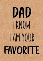 Dad, I Know I Am Your Favorite