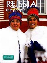 Russia The People - Lands Peoples and Cultures