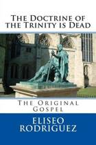 The Doctrine of the Trinity Is Dead
