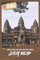Unbelievable Pictures and Facts About Siem Reap