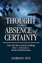 Thought in the Absence of Certainty