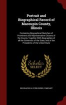 Portrait and Biographical Record of Macoupin County, Illinois
