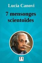 Sept Mensonges Scientoides