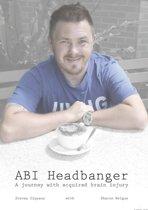 ABI Headbanger a Journey with Acquired Brain Injury