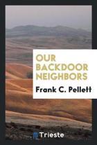 Our Backdoor Neighbors