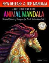 Adult Coloring Book Animal Mandala Stress Relieving Designs For Adult Relaxation Vol1: Mandala Coloring Book For Adult with Animal Collection (Horse,