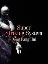Super Striking System
