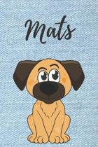 Mats Hunde-Notizbuch / Malbuch / Tagebuch: Individuelles personalisiertes blanko Jungen & M�nner Namen Notizbuch, blanko DIN A5 Seiten. Ideal als Uni