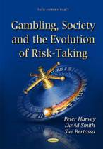 Gambling, Society & the Evolution of Risk-Taking