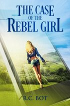 The Case of the Rebel Girl