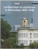 Architectuur en stedebouw in Rotterdam 1850-1940