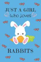Just A Girl Who Loves Rabbits: Rabbit Gifts: Cute Novelty Notebook Gift: Lined Paper Paperback Journal