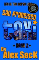 San Francisco Taxi: Life in the Merge Lane... (Book 2)