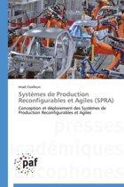 Syst�mes de Production Reconfigurables Et Agiles (Spra)