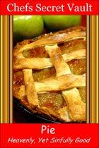 Pie: Heavenly, Yet Sinfully Good
