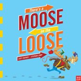 There's a Moose on the Loose