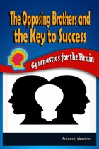 The Opposing Brothers and The Key to Success: Gymnastics for the Brain