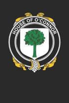 House of O'Connor: O'Connor Coat of Arms and Family Crest Notebook Journal (6 x 9 - 100 pages)