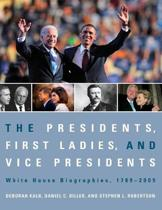 The Presidents, First Ladies, and Vice Presidents