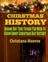 Christmas History: Insane But True Things You Need to Know About Christmas Day History
