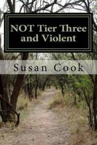 NOT Tier Three and Violent