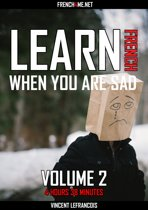 Learn French when you are sad (4 hours 38 minutes) - Vol 2