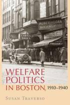 Welfare Politics in Boston, 1910-1940