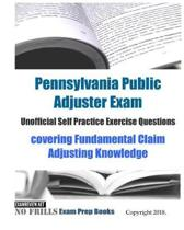 Pennsylvania Public Adjuster Exam Unofficial Self Practice Exercise Questions