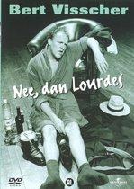 Bert Visscher - Nee, Dan Lourdes