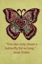 You Can Only Chase a Butterfly for So Long -Jane Yolen - Tan