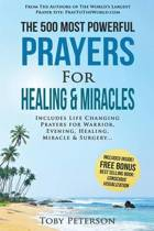 Prayer the 500 Most Powerful Prayers for Healing & Miracles