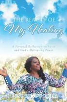 The Reality of My Healing: A Personal Reflection on Faith and God's Delivering Power